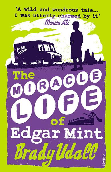 Download The Miracle Life Of Edgar Mint Book
