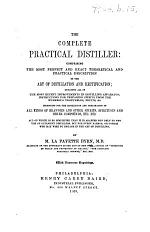 The Complete Practical Distiller ... With ... Engravings