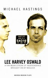 Lee Harvey Oswald  A Far Mean Streak of Independence Brought on by Negleck Book