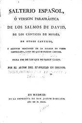 Salterio espaǫl, ̤version parafrs̀tica de los salmos de David, de los cǹticos de Moisš, de otros canticos, y algunas oraciones de la iglesia en verso castellano, ̀fin de que se puedan cantar: Para uso de los que no saben Latin