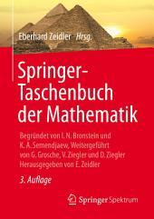 Springer-Taschenbuch der Mathematik: Begründet von I.N. Bronstein und K.A. Semendjaew Weitergeführt von G. Grosche, V. Ziegler und D. Ziegler Herausgegeben von E. Zeidler, Ausgabe 3