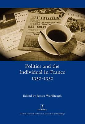 Politics and the Individual in France 1930 1950 PDF