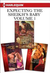 Expecting the Sheikh's Baby Volume 1 from Harlequin: The Desert Lord's Baby\Saved by the Sheikh!