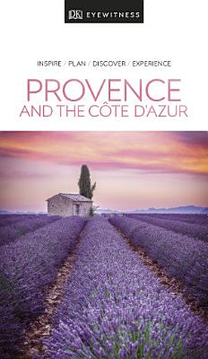 DK Eyewitness Travel Guide Provence and the C  te d Azur PDF