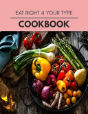 Eat Right 4 Your Type Cookbook Book PDF