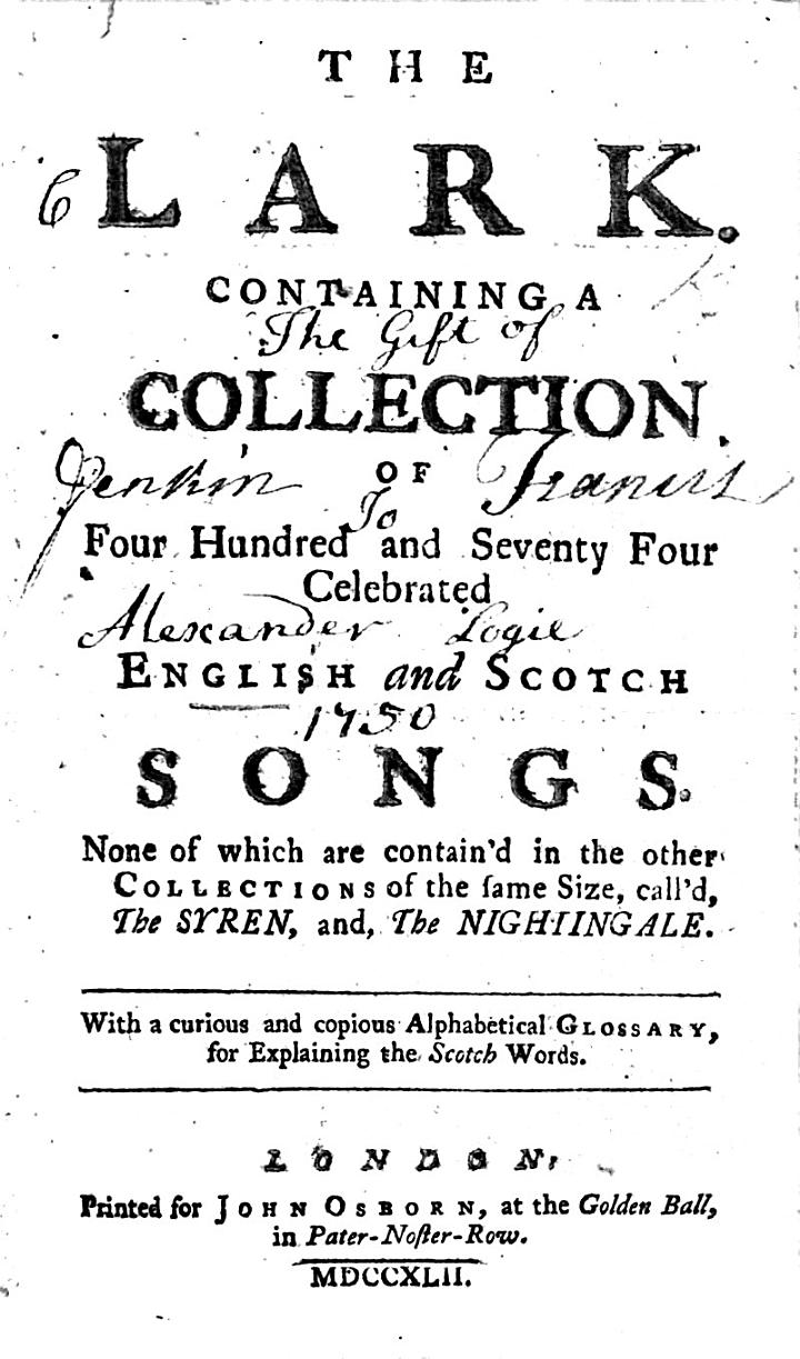 The Lark, containing a collection of above four hundred and seventy English and Scotch Songs ... With a ... glossary, etc
