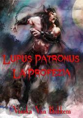 Lupus Patronus La Profezia