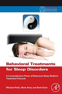 Behavioral Treatments for Sleep Disorders PDF