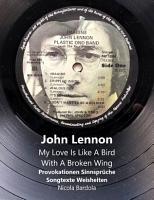 John Lennon   My Love Is Like A Bird With A Broken Wing PDF