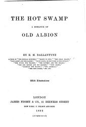 The Hot Swamp: A Romance of Old Albion