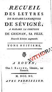 Recueil des lettres de madame la marquise de Sévigné: a madame la comtesse de Grignan, sa fille, Volume8