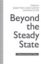 Beyond the Steady State: A Revival of Growth Theory