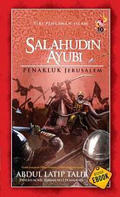 Salahudin Ayubi: Penakluk Jerusalem