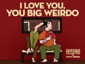 I Love You, You Big Weirdo