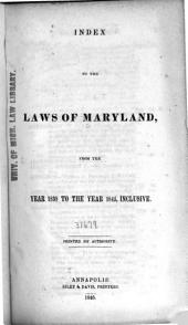 Index to the Laws of Maryland: From the Year 1838 to the Year 1845, Inclusive