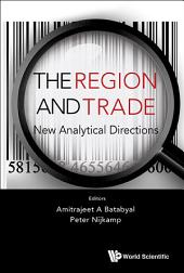 The Region and Trade: New Analytical Directions