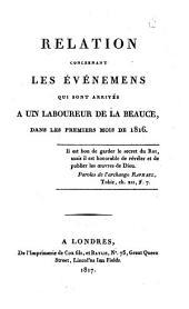 Relation concernant les évènemens qui sont arrivés à un laboureur de la Beauce, dans les premiers mois de 1816