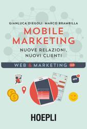 Mobile marketing: Nuove relazioni, nuovi clienti