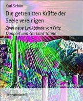 Die getrennten Kräfte der Seele vereinigen: Zwei neue Lyrikbände von Fritz Deppert und Gerhard Tonne