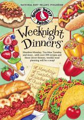 Weeknight Dinners: Meatless Monday, Tex-Mex Tuesday and more...with over 250 recipes and these clever themes, weekly meal planning will be a snap!