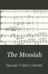 The Messiah: oratorio