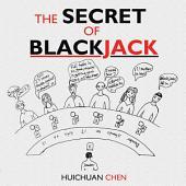 The Secret of Blackjack