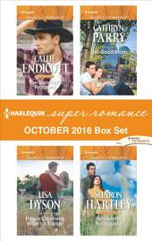 Harlequin Superromance October 2016 Box Set: The Rancher's Prospect\Prince Charming Wears a Badge\The Good Mom\Accidental Bodyguard