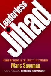 Leaderless Jihad: Terror Networks in the Twenty-First Century