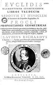 Euclidis Elementorum libros tredecim, Isidorum et Hipsiclem et recentiores de corporibus regularibus et Procli propositiones geometricas...