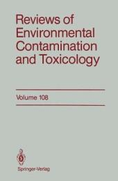 Reviews of Environmental Contamination and Toxicology: Volume 108