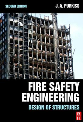 Fire Safety Engineering Design of Structures, Second Edition