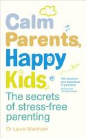 Calm Parents  Happy Kids PDF
