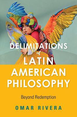 Delimitations of Latin American Philosophy PDF