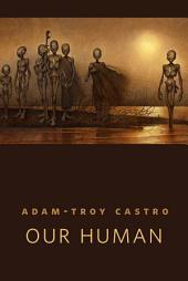 Our Human: A Tor.Com Original