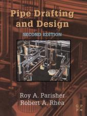 Pipe Drafting and Design: Edition 2
