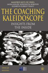 The Coaching Kaleidoscope: Insights from the Inside