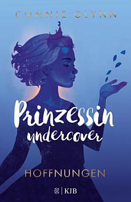 Prinzessin undercover     Hoffnungen PDF