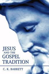 Jesus and the Gospel Tradition