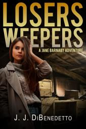 Losers Weepers: A Jane Barnaby Adventure