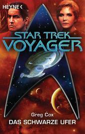 Star Trek - Voyager: Das schwarze Ufer: Roman