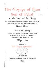 The Voyage of Bran, Son of Febal, to the Land of the Living: An Old Irish Saga, Volume 1