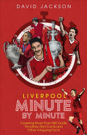 Liverpool FC Minute by Minute