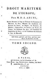 Droit maritime de l'Europe, par M.D.A. Azuni, ancien senateur e juge au Tribunal de Commerce et Maritime de Nice ... Tome premier [-second]: Volume2