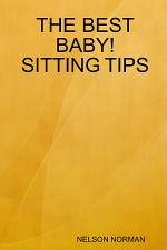 THE BEST BABY! SITTING TIPS
