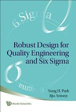 Robust Design for Quality Engineering and Six Sigma