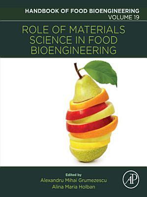 Role of Materials Science in Food Bioengineering