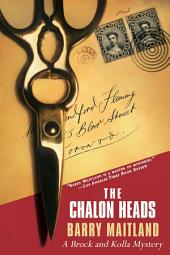 The Chalon Heads: A Brock and Kolla Mystery