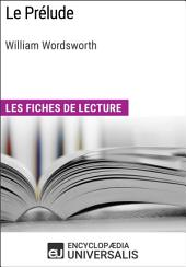 Le Prélude de William Wordsworth: Les Fiches de lecture d'Universalis