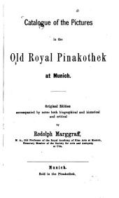 Catalogue of the Pictures in the Old Royal Pinakothek at Munich