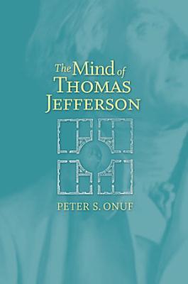 The Mind of Thomas Jefferson